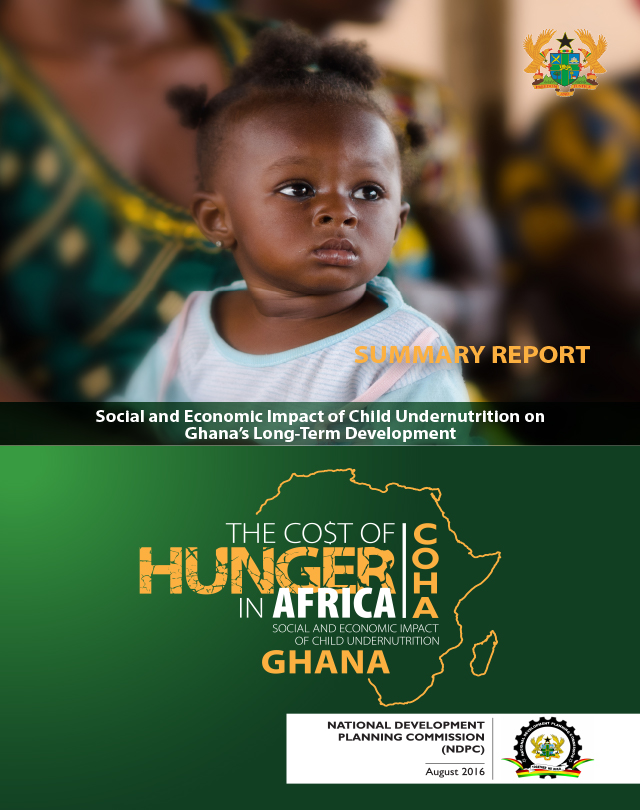 The Cost of Hunger in Africa report assesses the social and economic impact of child undernutrition on Ghana's Long-Term Development - SUMMARY REPORT