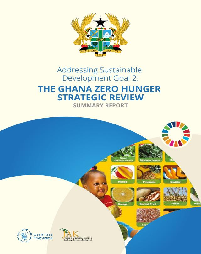 Addressing Sustainable Development Goal 2: The Ghana Zero Hunger Strategic Review Report - SUMMARY REPORT cover page